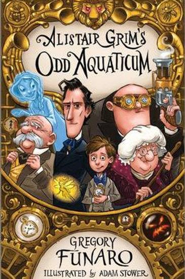 Alistair Grim's Odd Aquaticum by Gregory Funaro