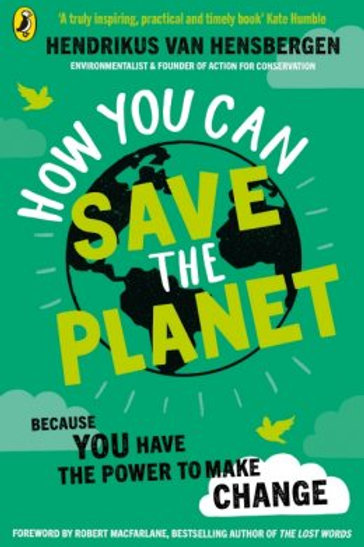 How Can You Save the Planet by Hendrikus Van Hensbergen