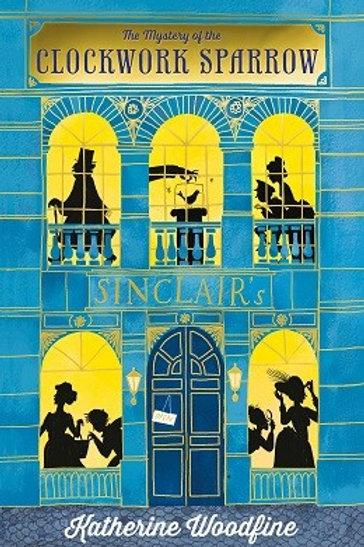 The Clockwork Sparrow (Paperback) Katherine Woodfine