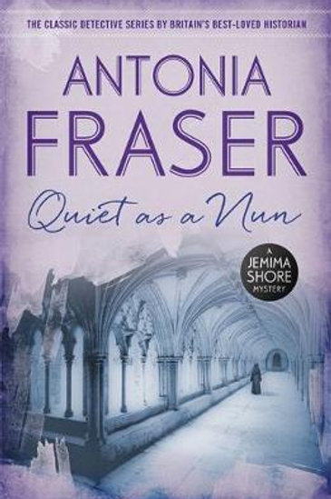 Quiet as a Nun by Antonia Fraser