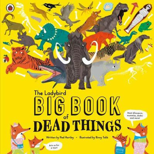 The Ladybird Big Book of Dead Things by Ned Hartley