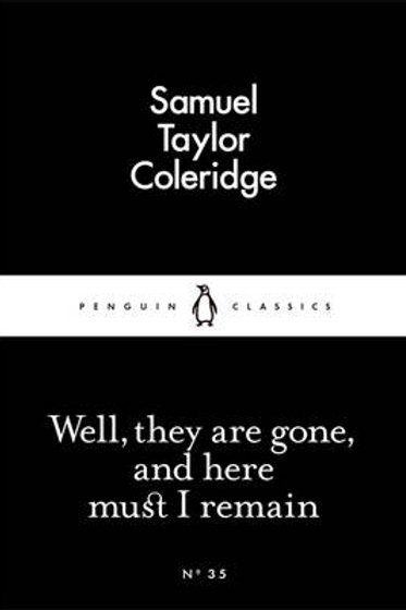 Well, They are Gone, and Here Must I Remain - Penguin Little Black Classics