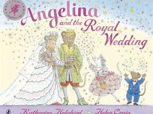 Angelina and the Royal Wedding - Angelina Ballerina -Katharine Holabird