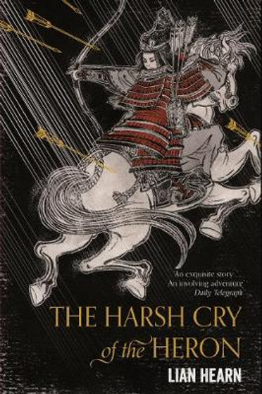 The Harsh Cry of the Heron - Tales of the Otori (Paperback) Lian Hearn (author)
