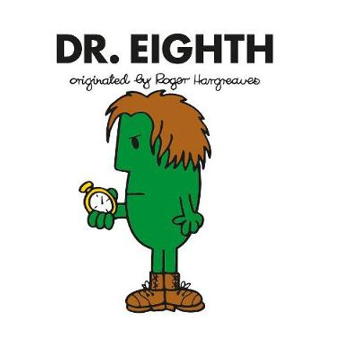 Dr. Eighth originated by Roger Hargreaves