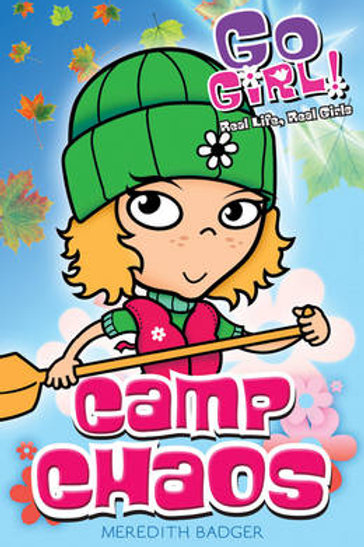 Camp Chaos - Go Girl! (Paperback) Meredith Badger (author), Ash Oswald (author)