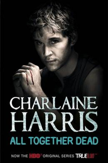 All Together Dead: A True Blood Novel (Paperback) Charlaine Harris