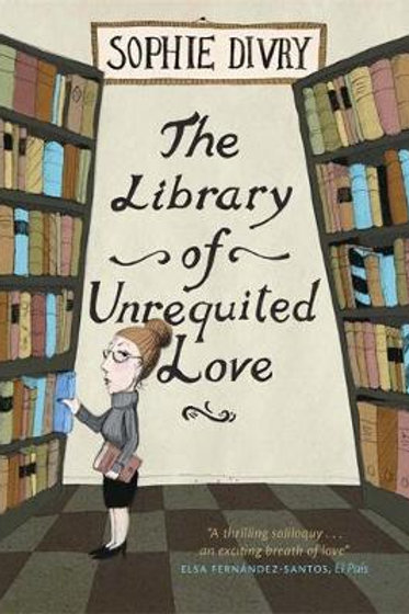 The Library of Unrequited Love (Hardback) Sophie Divry (author), Sian Reynolds