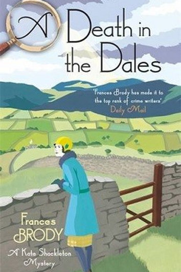 A Death in the Dales: Book 7 in the Kate Shackleton mysteries - Kate Shackleton