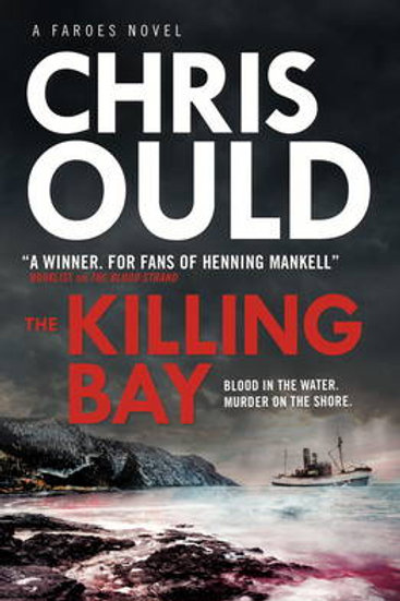 The Killing Bay: A Faroes Novel (Paperback) Chris Ould