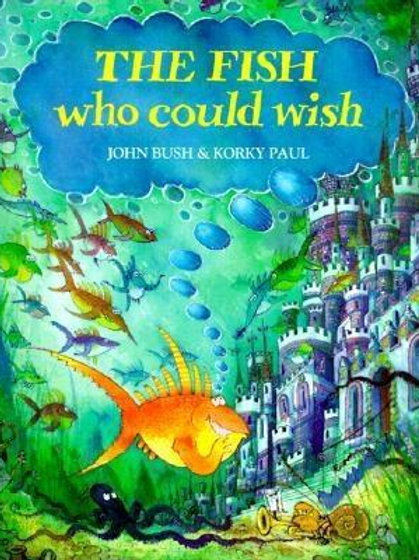The Fish that could wish - John Bush and Korky Paul