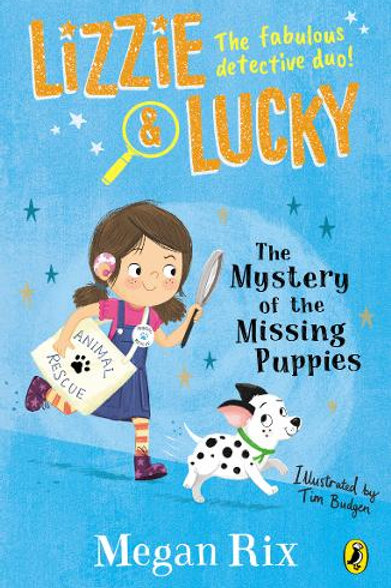 Lizzie & Lucky: The Mystery of the Missing Puppies by Megan Rix