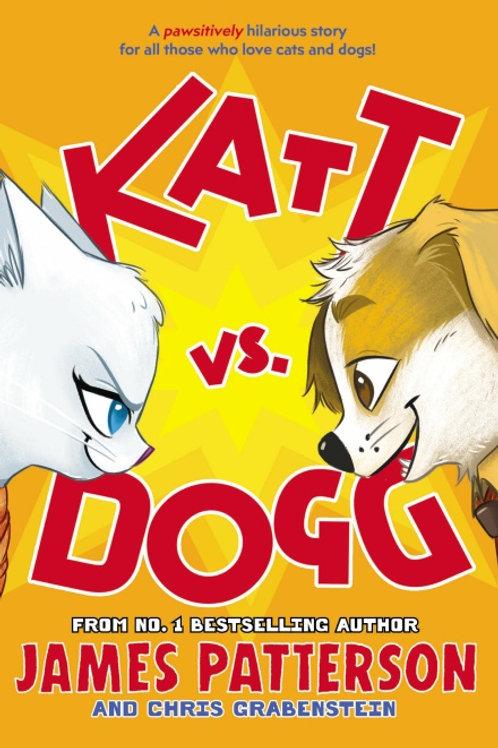 Katt vs Dogg by James Patterson and Chris Gravenstein