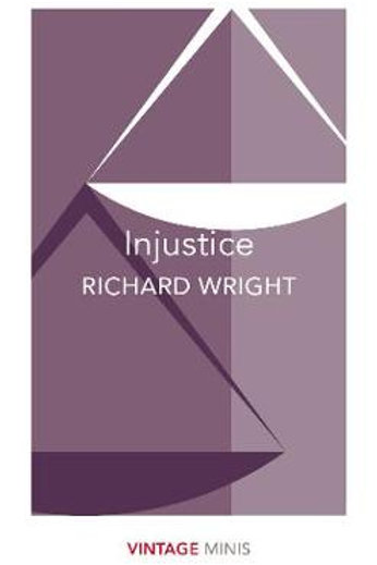 Injustice: Vintage Minis - Vintage Minis (Paperback) Richard Wright