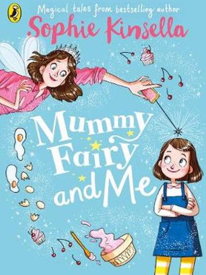 Mummy Fairy and Me  (Paperback) Sophie Kinsella (author), Marta Kissi