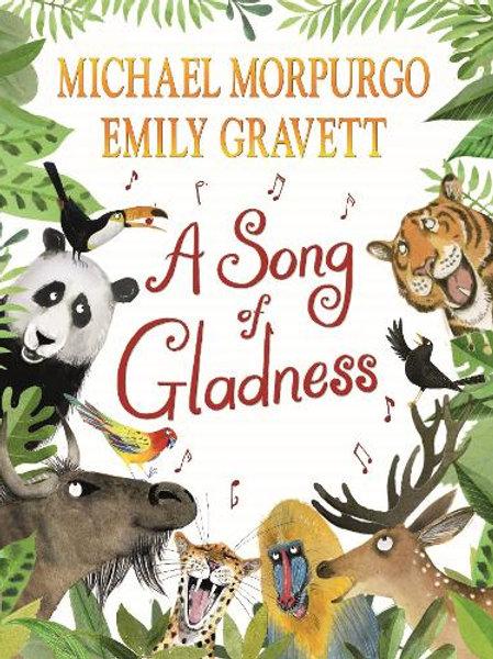 A Song of Gladness by Michael Morpurgo & Emily Gravett