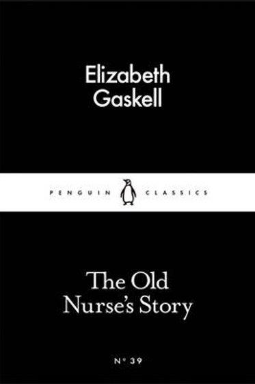 The Old Nurse's Story -  Elizabeth Gaskell