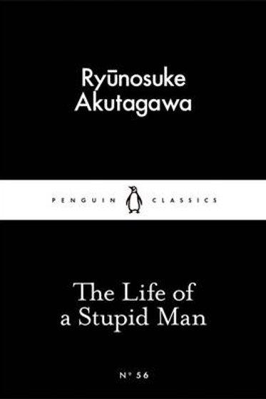 The Life of a Stupid Man (Paperback) Ryunosuke A