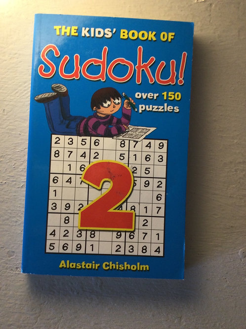 The kid's book of sudoku 2 by Alastair Chisholm