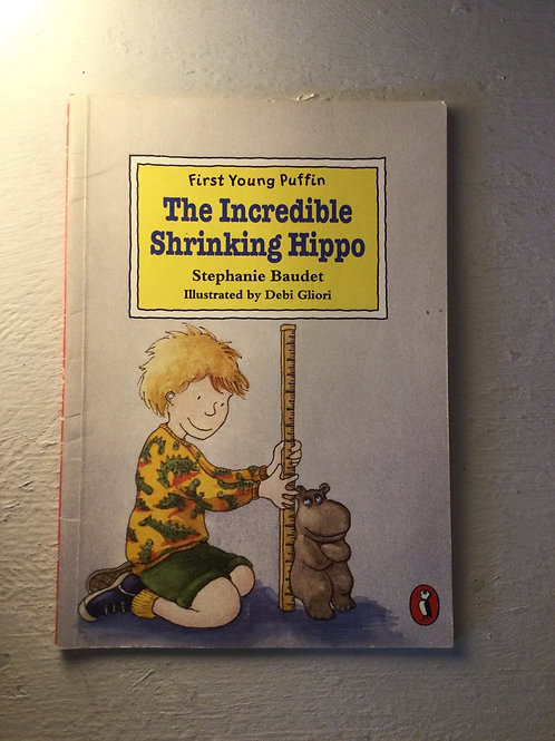 The Incredible Shrinking Hippo by Stephanie Baudet