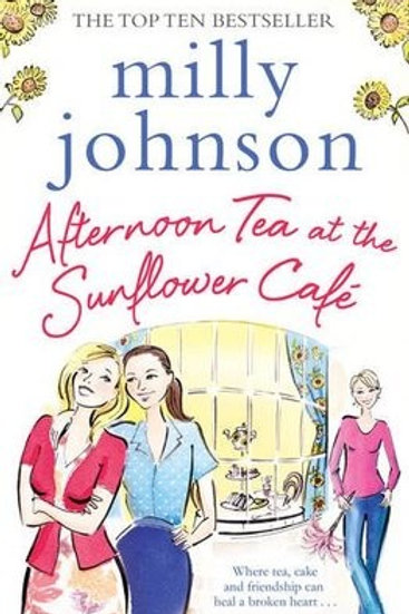 Afternoon Tea at the Sunflower Cafe (Paperback) Milly Johnson (author)