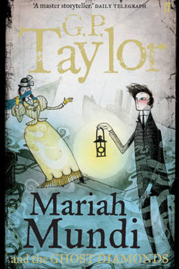 Mariah Mundi and the Ghost Diamonds (Paperback) G. P. Taylor
