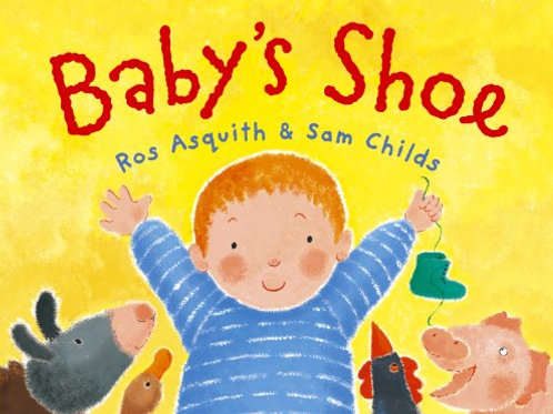 Baby's Shoe - Ros Asquith and Sam Childs