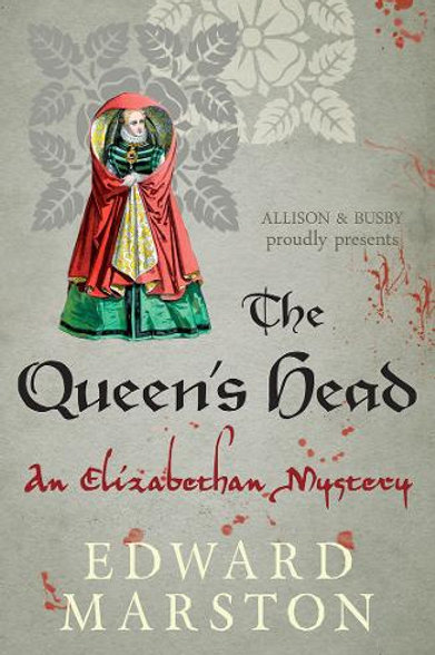 The Queen's Head: The dramatic Elizabethan whodunnit - Edward Marston