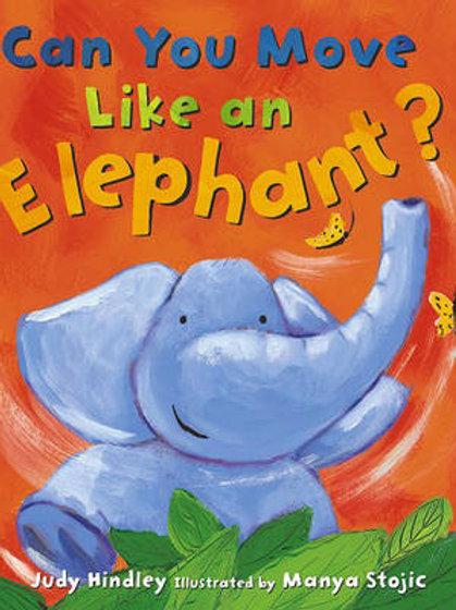 Can You Move Like an Elephant? (Paperback) Judy Hindley (author), Manja Stojic