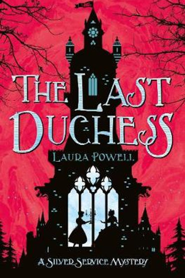 The Last Duchess - A Silver Service Mystery (Paperback) Laura Powell