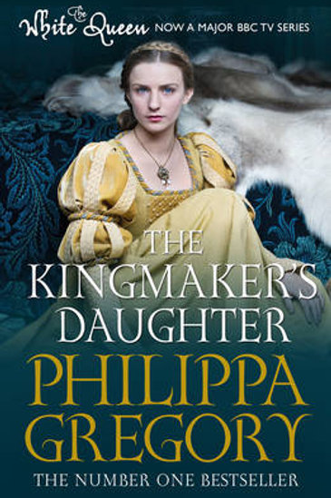 The Kingmakers Daughter by Philippa Gregory