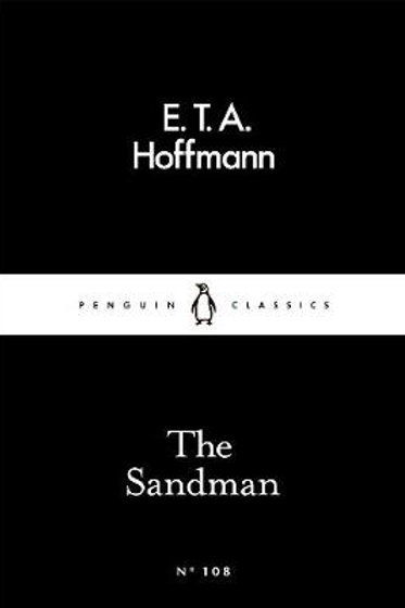 The Sandman - Penguin Little Black Classics (Paperback) E. T. A. Hoffmann