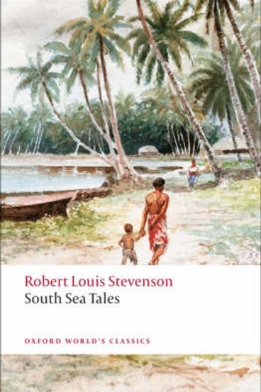 South Sea Tales - Oxford World's Classics (Paperback) Robert Louis Stevenson