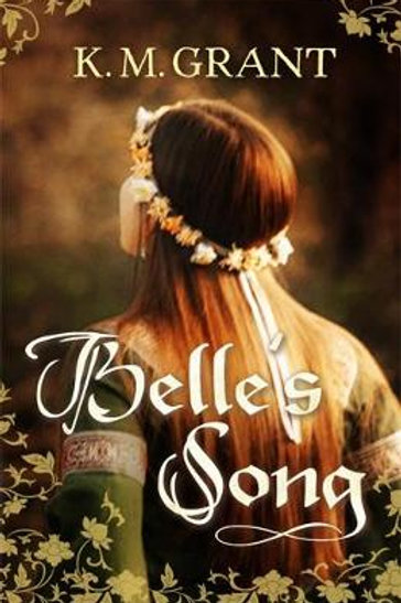Belle's Song (Paperback) K.M. Grant (author)