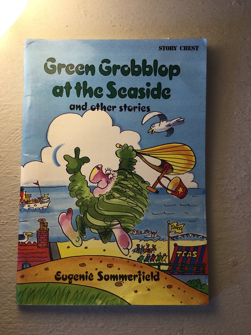 Green grobblop at the seaside and other stories by Eugenie Sommerfield