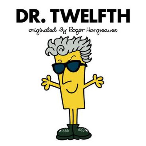 Dr. Twelfth originated by Roger Hargreaves