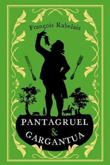 Pantagruel and Gargantua - Francois Rabelais
