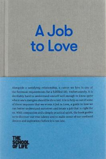 A Job to Love (Hardback) The School of Life