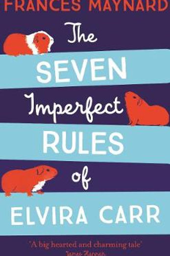 The Seven Imperfect Rules of Elvira Carr (Hardback) by Frances Maynard (author)