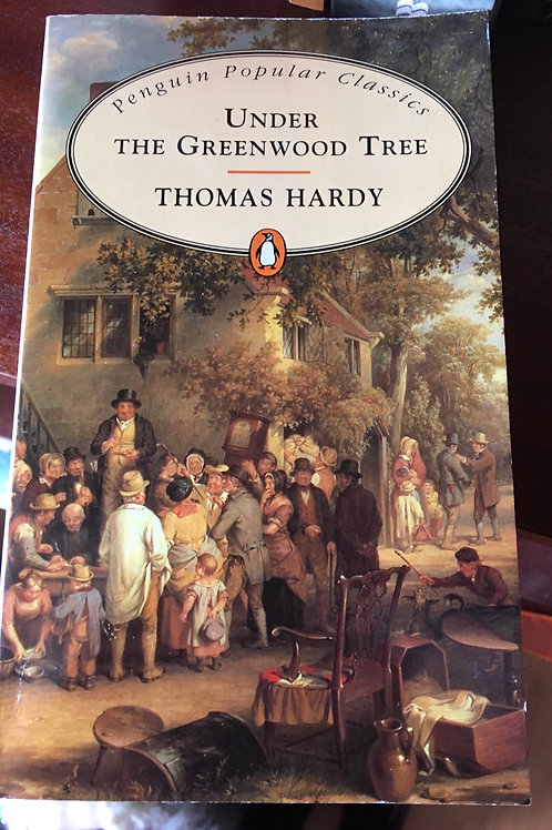 Under the Greenwood Tree byThomas Hardy