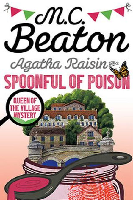 Agatha Raisin and a Spoonful of Poison - Agatha Raisin (Paperback) M. C. Beaton