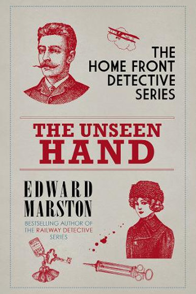 The Unseen Hand: The WWI London whodunnit - Edward Marston