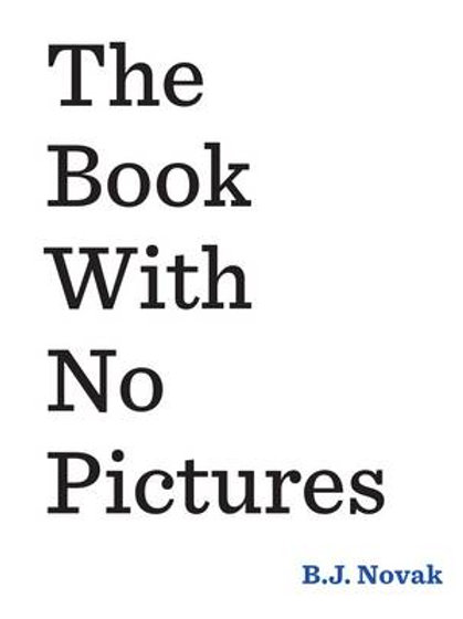 The Book With No Pictures (Paperback) B. J. Novak