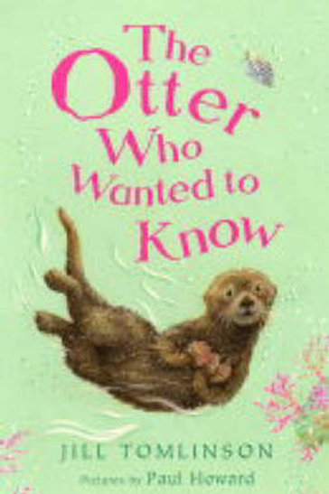 The Otter Who Wanted to Know (Paperback) Jill Tomlinson