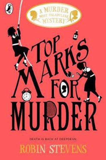 Top Marks For Murder: A Murder Most Unladylike Mystery (Paperback) Robin Steven