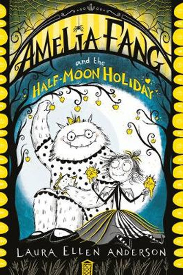Amelia Fang and the Half-Moon Holiday - Laura Ellen Anderson