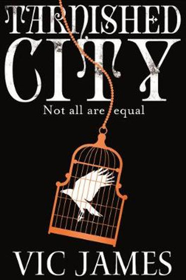 Tarnished City - The Dark Gifts Trilogy (Paperback) Vic James (author)