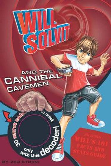 Will Solvit Novels: Will Solvit and the Cannibal Cavemen Bk. 5 (Paperback)