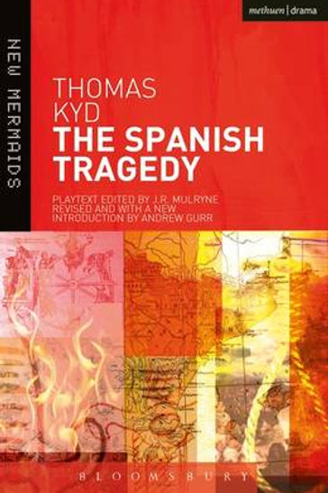 The Spanish Tragedy - New Mermaids (Paperback) Thomas Kyd
