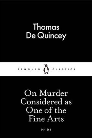 On Murder Considered as One of the Fine Arts - Penguin Little Black Classics
